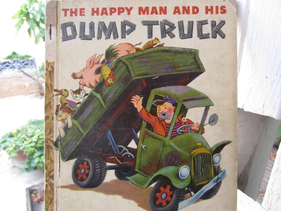 The Happy Man and his Dump Truck  Little Golden Book 1950's