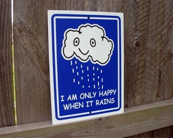 Cloud Sign - I am only happy when it rains