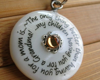 SALE Grandma The only thing better than having you for a mom, is my children having you for a grandma...white shell word pendant with chain