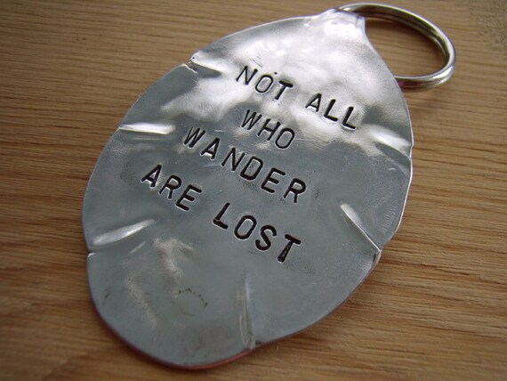 Not all who wander are lost silver flatware keychain OOAK
