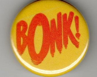 BONK  Batman Kitchy Callout  1.25 inch Button/ Badge/ Pin