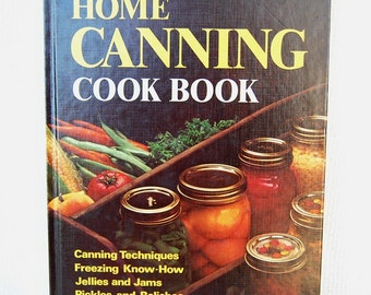 Vintage Canning Cookbook Better Homes & Gardens Home Canning Cook Book Copyright 1973 First Edition Fifth Printing circa 1974  CB259
