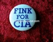 Fink For CIA Hippie  Button  Psychedelic Free Love Era  Haight Ashbury Counterculture