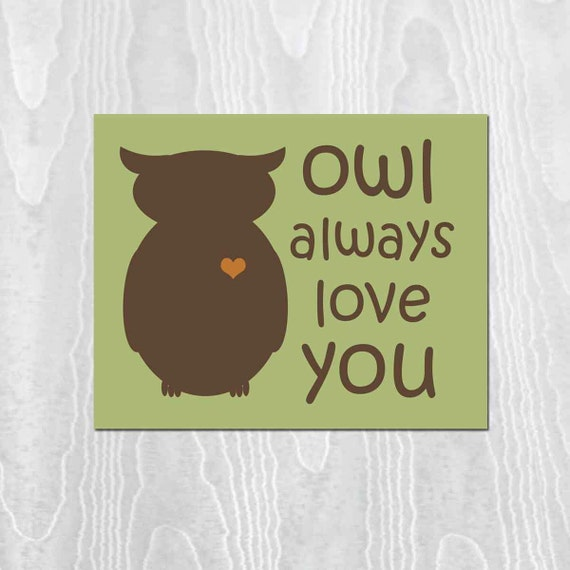 Owl Always Love You, Digital Print, Owl Print, Woodland Theme Nursery Art, Kids Wall Art, Modern Nursery, Kids Art and Decor, Unisex gift