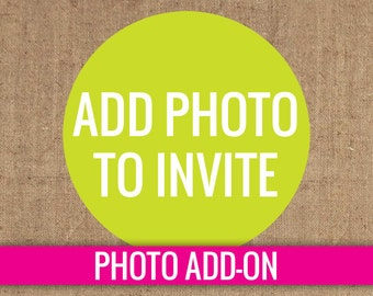 Add a Photo to Any Invitation - DIY Printable