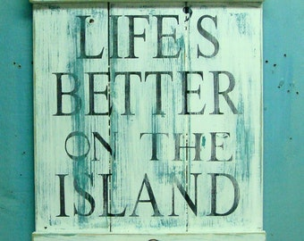 Beach House Sign - Life's Better on the Island Weathered Wood Wall Art
