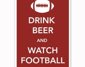 Roll Tide. Drink Beer and Watch Football Alabama 13 x 19 Print (12 x 18) Keep Calm and Carry On Spoof Poster-Crimson