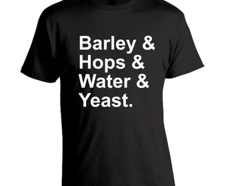 Barley Hops Water & Yeast - Homebrew Craft Beer T-Shirt - Fathers Day Birthday Christmas Gift