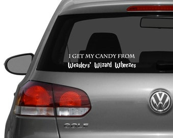 I Get My Candy From Weasleys' Wizard Wheezes Unofficial Harry Potter Decal