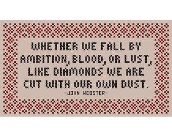 "Duchess of Malfi Inspired ""Whether We Fall"" Cross Stitch Chart"