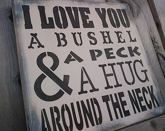 I LOVE YOU a bushel and a peck.... wooden sign by Dressing Room No. 5