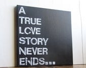 12X12 Canvas Sign - A True Love Story Never Ends, Typography word art, Gift, Decoration, Black and White
