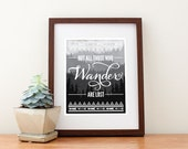 Not All Those Who Wander Are Lost Art Print - J. R. R. Tolkien
