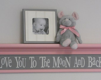 "Gray and Pink - Baby Girl Nursery Shelves - Love You To The Moon And Back Sign on 30"" Light Pink Shelf, Grey Nursery Wall Decorations"