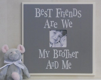 Brothers Picture Frame in Gray - Gift for Baby Shower, Parents of Newborn - Best Friends Are We My Brother And Me -  Grey Sign / Photo Frame