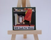 Will Cook for Shoes - Sassy Lassie Magnet