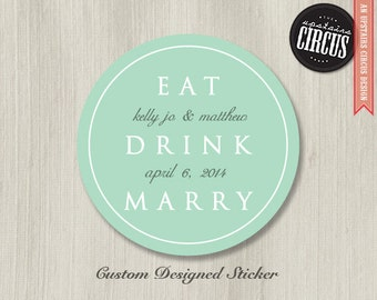 Custom Wedding Stickers - Eat Drink Marry Theme
