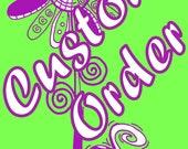 Custom Order reserved for Queenievk