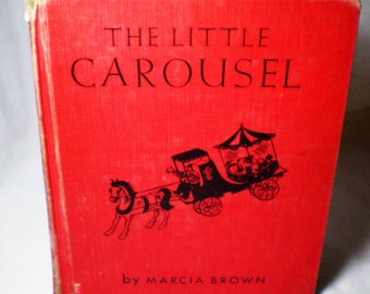 The Little Carousel - Marcia Brown - Vintage Book - 1946