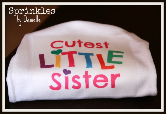 Cutest Little Sister 3 Month Onesie