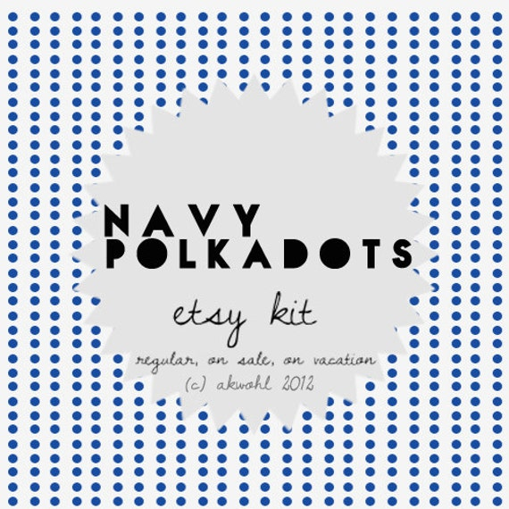 Navy Polka DOTS - CUSTOM KIT - reserved for valerieblanchett