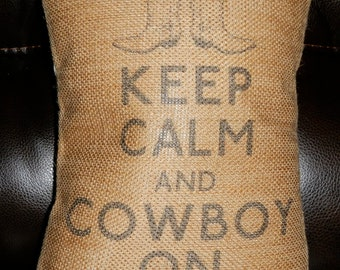 Cowboy On Burlap Pillow, Keep Calm and Cowboy On, Western, Cowboy,  INSERT INCLUDED