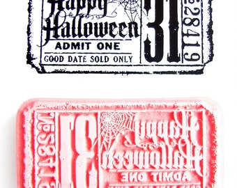 Happy Halloween Admit One Ticket Stamp - Rubber Cling Mount Stamp