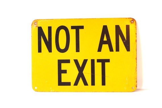Vintage Industrial Metal Not an Exit Sign in Yellow and Black - Collectible, Home Decor, Man Cave, and more