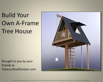 A- Frame Tree House, Building Plans and Instructions