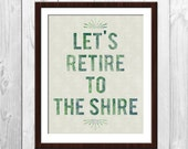 The Hobbit Poster - Let's Retire To The Shire, Lord of the Rings Poster
