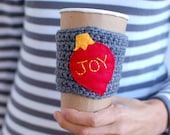 Christmas Coffee Cup Cozy,JOY  Crochet Coffee Sleeve, Reusable Coffee Cozy. Holidar Ornament Coffee Cozy,  by The Cozy Project