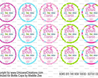"""15 Bows are the new Tiaras Digital Download for 1"""" Bottle Caps (4x6)"""