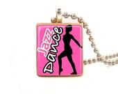 Jazz Dance...Scrabble Tile Necklace