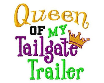 Queen of my Tailgate Trailer - Machine Embroidery Design - 9 Sizes
