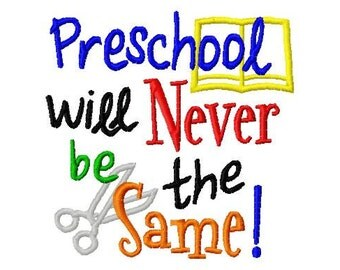Preschool will Never be the Same - Machine Embroidery Design - 8 Sizes