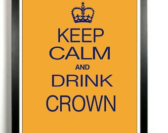 Keep Calm and Drink Crown art print - bar room artwork - Gift for him poster