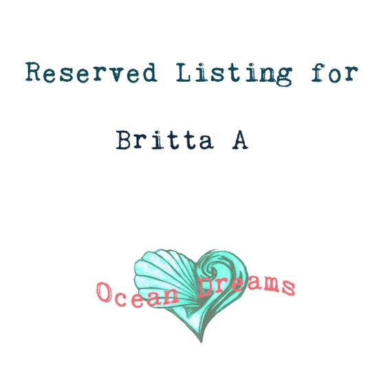 Reserved Listing for Britta A