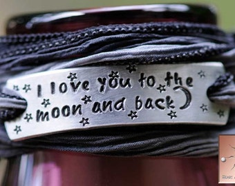 Custom Silk Wrap Bracelet - Hand Stamped - Personalized - Hand Dyed Silk Ribbon - I Love You To The Moon and Back