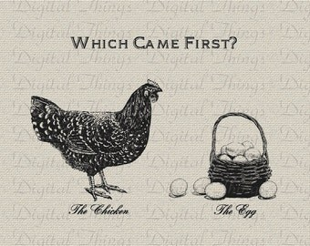 Which Came First Chicken or Egg English Wall Decor Art Printable Digital Download for Iron on Transfer to Fabric Pillows Tea Towel DT176
