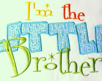 I'm The Little Brother Machine Applique Embroidery Design - Little Brother Applique Design - Applique Little Brother Design - Little Brother