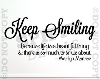 Marilyn Monroe - Keep Smiling Because Life Is Beautiful... - Removable Vinyl Wall Decal - Large