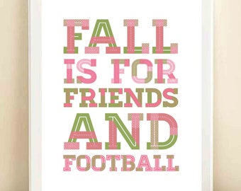 Pink and Green 'Fall is for Friends and Football' print poster- ORIGINAL QUOTE