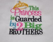 This Princess is Guarded by 2 Big Brothers Shirt or Onesie