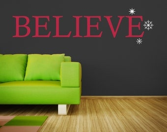 Believe with snowflakes...Vinyl Wall Decal....Your choice of color""