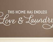 "Wall Vinyl Quote - ""This Home Has Endless Love & Laundry"""