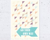 """Go Your Own Way Print - Inspirational Motivational Geometric Graphic & Typography Print, Wall Art - Retro, Pastel colors - A4 11.7"""" x 8.3"""""""