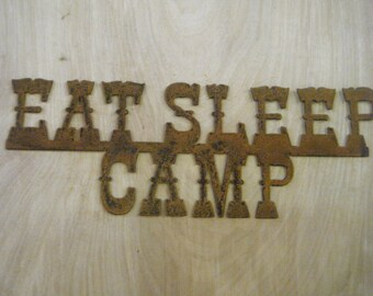 FREE SHIPPING Rusted Rustic Metal Eat Sleep Camp Sign