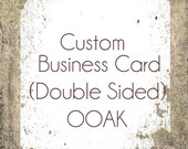 Custom Business Card (Double Sided) OOAK