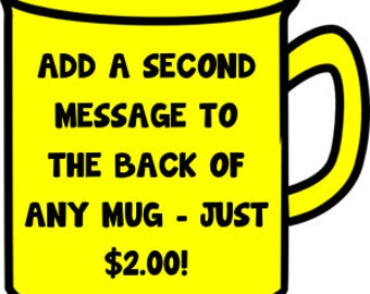 Add a 2nd Message to the Back of Any Mug