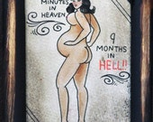 5 mins in heave/9months in hell, pregnant pinup